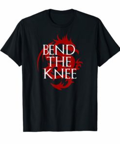 Bend the Knee Mother of Dragons T-Shirt Funny