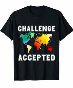 Challenge Accepted Map T-Shirt - Travel World Traveler Shirt