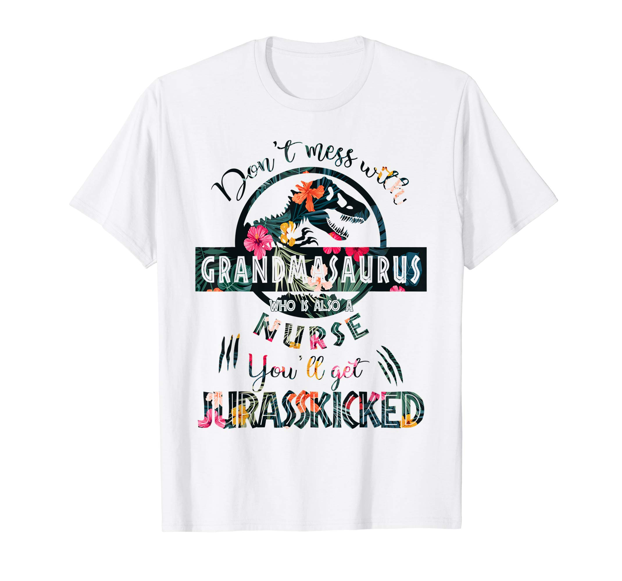 a4eb3609 Don't Mess With Grandmasaurus Who Is Also A Nurse T-shirt - YeyVibe.com