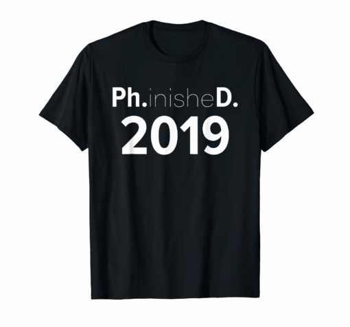 FunnyPh.D. PhD Ph.inisheD. Graduate Doctoral Student T Shirt