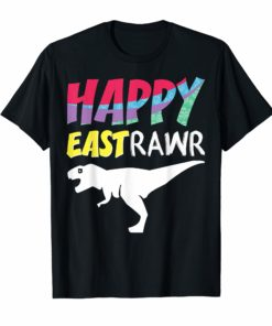 Happy Eastrawr Shirt For Boys Girls Kids Easter Day T-Shirt