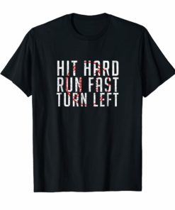 Hit Hard - Run Fast - Turn Left - Funny Baseball TShirt