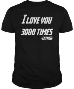 I Love You 3000 Times Iron Dad T-shirt