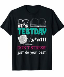 It's Test Day Y'All Just Do Your Best TShirt Testing Gifts