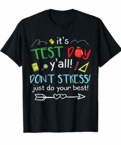It's Test day Don't stress just do your best test day Shirt