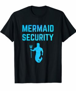 Majestic Mermaid Security T-Shirt Mermaid Birthday Gift