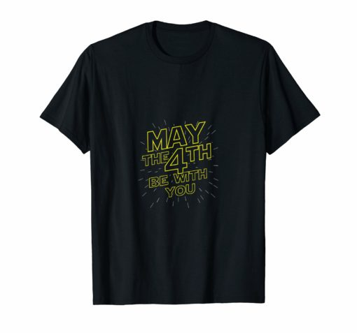 May the FourthMay the Fourth Shirt