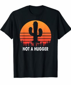 Retro Vintage Not A Hugger Funny Cactus Saying T-Shirt