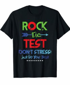 Rock The Test Don't Stress! Just Do Your Best T-Shirt