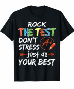 Rock The Test Don't Stress Just Do Your Best T-Shirt