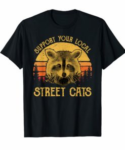 Support Your Local Street Cats Tshirt Funny Cat Kitten Shirt For Mens, Womens, Kids