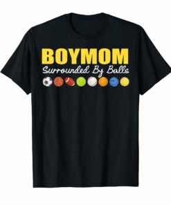 Womens Boy Mom Surrounded By Balls Family Funny Gift T-Shirt