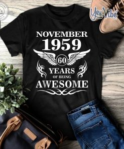 November 1959 - 60 Years Of Being Awesome Shirt