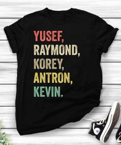 When They See Us Shirt, Yusef Raymond Korey Antron & Kevin Tshirt