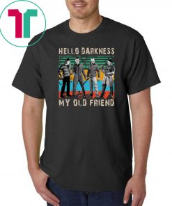 Krueger Michael Jason Leatherface Hello Darkness my old friend shirt