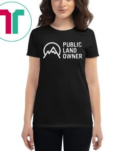 Public Land Owner Conservation Outdoors Mountain Lover T-Shirt