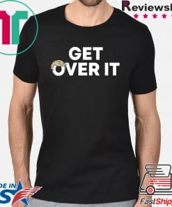 Get Over It T Shirts