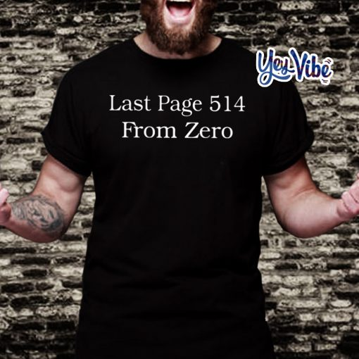 Last Page 514 From Zero T Shirts